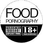 FOOD Pornography®